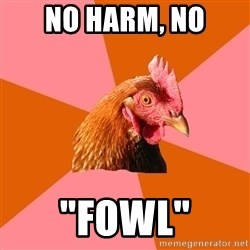 "Anti Joke Chicken - No Harm, No ""Fowl"""