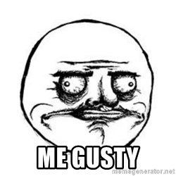 Me Gusta face -  ME GUSTY