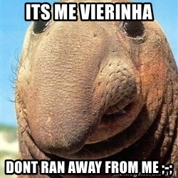 Lolwut - its me vierinha dont ran away from me ;-;