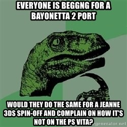Philosoraptor - Everyone is beggng for a Bayonetta 2 port would they do the same for a Jeanne 3DS Spin-off and complain on how it's not on the PS Vita?