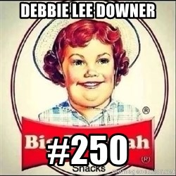 Big Deborah - Debbie Lee Downer #250