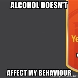 Tui Billboard - Alcohol doesn't  affect my behaviour