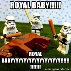 Beating a Dead Horse stormtrooper - ROYAL BABY!!!!! ROYAL BABYYYYYYYYYYYYYYYYYYY!!!!!!!!!!!!!