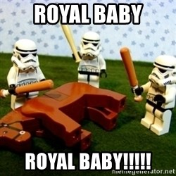 Beating a Dead Horse stormtrooper - ROYAL BABY ROYAL BABY!!!!!