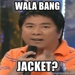 willie revillame you dont do that to me - Wala bang JACKET?