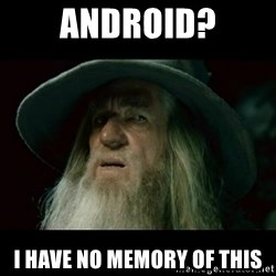 no memory gandalf - Android? I have no memory of this