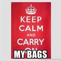 Keep Calm -  my bags