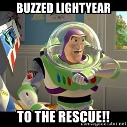 BUZZLIGHTYEAR - buzzed lightyear to the rescue!!