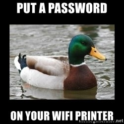 advice mallard - put a password  on your wifi printer