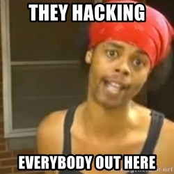 Antoine Dodson - they hacking  everybody out here