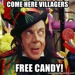 Child catcher - Come here villagers   FREE CANDY!