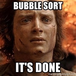 Frodo  - Bubble Sort It's DONE