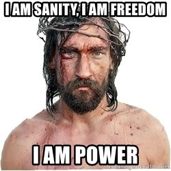 Masturbation Jesus - I am sanity, I am freedom I am power