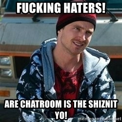Breaking bad jesse - Fucking haters! Are chatroom is the shiznit Yo!