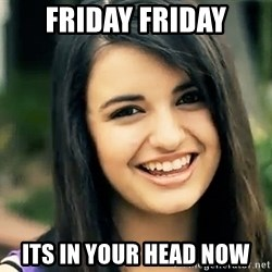 Rebecca Black Fried Egg - FRIDAY FRIDAY its in your head now