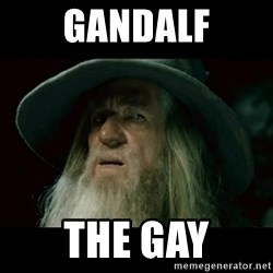 no memory gandalf - gandalf The gay