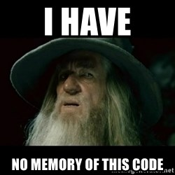 no memory gandalf - I have no memory of this code