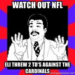 Watch Out Guys - WATCH OUT NFL ELI THREW 2 TD'S AGAINST THE CARDINALS