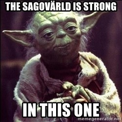 Advice Yoda - The Sagovärld is strong in this one