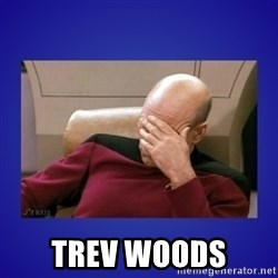 Picard facepalm  -  Trev Woods