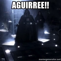 Darth Vader - Nooooooo - AGUIRREE!!