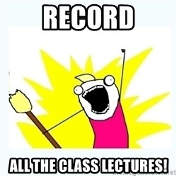 All the things - Record all the class lectures!