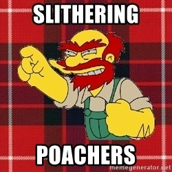 Angry Scotsman - Slithering Poachers
