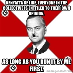 TheGrammarNazi - Kenyatta Be Like, Everyone in The Collective is Entitled to their Own Opinion, As Long As You Run It By Me First.