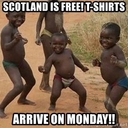 Dancing African Kid - Scotland Is Free! t-shirts Arrive on Monday!!