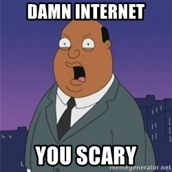 ollie williams - damn internet you scary