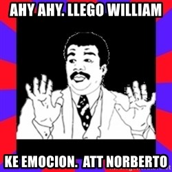 Watch Out Guys - Ahy ahy. Llego william Ke emocion.  Att norberto