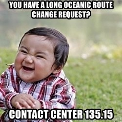 evil asian plotting baby - You have a long oceanic route change request? Contact center 135.15