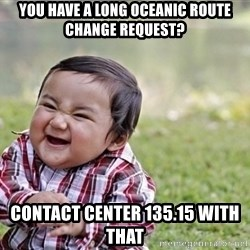 evil asian plotting baby - you have a long oceanic route change request? Contact center 135.15 with that