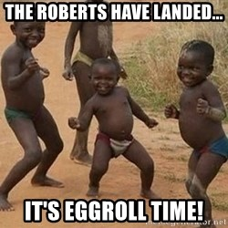 Dancing African Kid - The Roberts have landed... It's eggroll time!