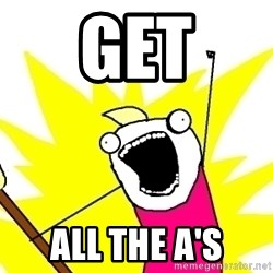 X ALL THE THINGS - GET ALL THE A'S