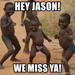 Dancing African Kid - Hey Jason! We miss ya!