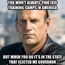 Jesse Ventura - You won't always  find ISIS training camps in America But when you do it's in the state that elected me governor