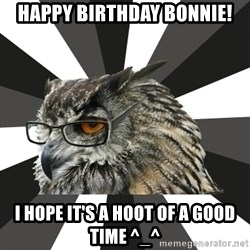 ITCS Owl - Happy Birthday Bonnie! I hope it's a hoot of a good time ^_^