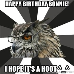 ITCS Owl - Happy Birthday Bonnie! I hope it's a hoot ^_^