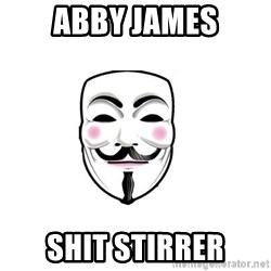 Anon - Abby James Shit stirrer