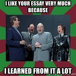 evil teacher - I like your essay very much because I learned from it a lot
