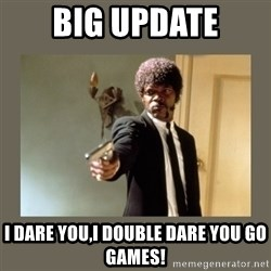 doble dare you  - BIG UPDATE I DARE YOU,I DOUBLE DARE YOU GO GAMES!