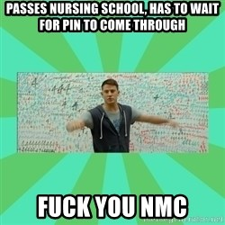 Fuck You Science! - Passes Nursing School, Has to wait for PIN to come through Fuck you NMC