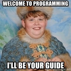welcome to the internet i'll be your guide - Welcome to programming  I'll be your guide