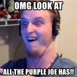 Brony Mike - Omg look at All the purple joe has!!