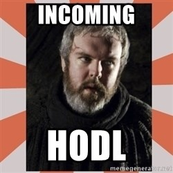 Hodor - INCOMING HODL