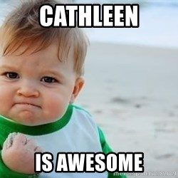 fist pump baby - Cathleen is Awesome