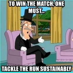 buzz killington - To win the match, one must... Tackle the run sustainably