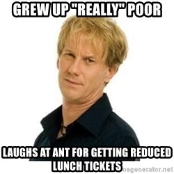 """Stupid Opie - grew up """"really"""" poor laughs at ant for getting reduced lunch tickets"""