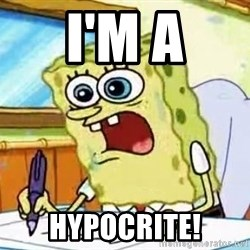 Spongebob What I Learned In Boating School Is - I'M A HYPOCRITE!